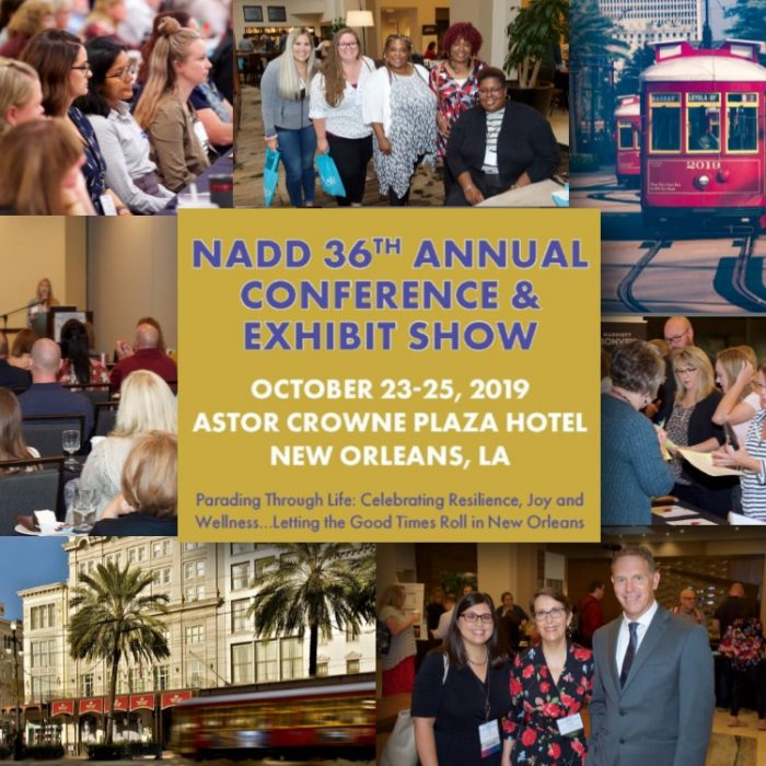 36th Annual NADD Conference and Exhibit Show: October 23 – 25 in New Orleans, LA