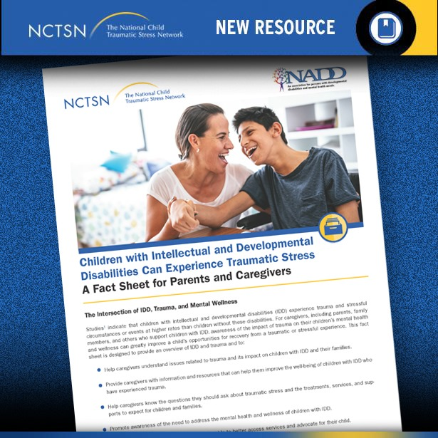 NADD and NCTSM Provide New Resource For Parents and Caregivers of Children with IDD